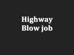 A Blowjob on a Highway