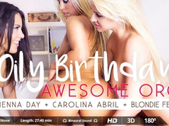 Blondie Fesser & Carolina Abril & Sienna Day in Oily Birthday - VirtualRealPorn