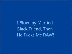 I Blow my Married Black Friend, then he fucks me RAW!